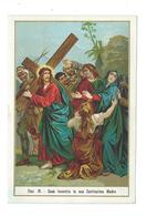 IMAGE PIEUSE Chromo .. CHEMIN De CROIX...STATION IV..... 2 Scans - Images Religieuses