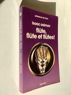 PRÉSENCE DU FUTUR N° 232   Flûte, Flûte Et Flûtes   Isaac AZIMOV     Editions DENOËL - 1979 - Denoël
