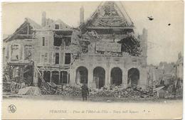 GUERRE 14 18 SOMME PERONNE PLACE DE L'HOTEL DE VILLE - Guerre 1914-18
