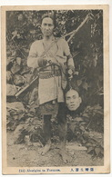 Formosan Aborigine With Head Of Enemy Warrior Beheading Decapitation Written In Japanese - Taiwan