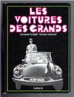 LES VOITURES DES GRANDS 1977 PETAIN COTY DE GAULLE POMPIDOU GISCARD CHURCHILL HITLER GOERING KENNEDY ENFANTS DES GRANDS - Cars