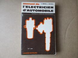 Manuel De L'electricien D'automobile (G. Compain Et J. Meyerfeld) éditions Chiron-Moteurs De 1976 - Auto