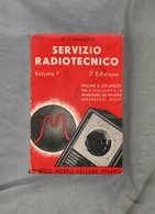 SERVIZIO RADIOTECNICO  VOL.1 D.E.RAVALICO-1945-ULRICO HOEPLI EDITORE MILANO - Libri Antichi