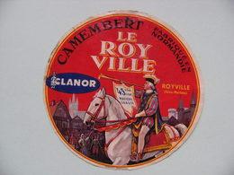 Etiquette Camembert - Le Roy Ville - Laiterie Clanor à Royville 76.H Normandie - Seine-Maritime  A Voir ! - Cheese