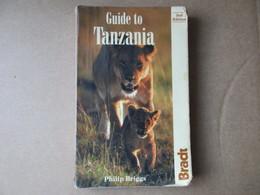 Guide To Tanzania (Philip Briggs) éditions Bradt De 1996 - Esplorazioni/Viaggi