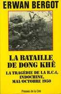 Guerre D'Indochine : La Bataille De Dong Khê (mai Octobre 1950) Par Bergot (ISBN 2258020255 EAN 9782258020252) - Books