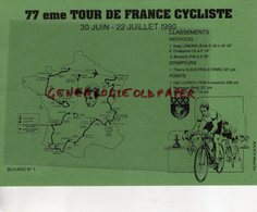 CYCLISME- RARE BUVARD 77 EME TOUR DE FRANCE CYCLISTE-1990- GREG LEMOND-CHIAPPUCCI-BREUKINK-CLAVEYROLAT-LUDWIG-MUSEEUW - Sport