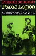 Guerre D'Indochine : Paras Légion Le 2ème BEP En Indochine Par Sergent (ISBN 2724216121) - Books