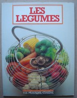 Les Légumes. - Vie Pratique Cuisine 1985. - Gastronomie