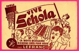 BUVARD - Vive Schola - Boite Scolaire Moderne Créée Par LEFRANC - Animée - Banderole - Pub. LALOUE - Stationeries (flat Articles)