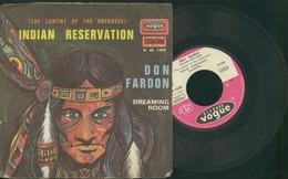 "INDIAN RESERVATION -DON FARDON - -DISCO VINILE 45 GIRI ""7 - Dischi In Vinile"
