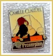 Pin's Proserpine - CAMILLE CLAUDEL - Celebrities