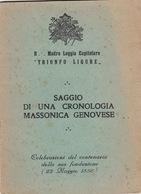 """SAGGIO DI UNA CRONOLOGIA MASSONICA GENOVESE-R .Madre Loggia Capitolare """"Trionfo Ligure"""" 23 Pagine- - Società, Politica, Economia"""