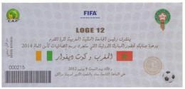 Billet Invitation  Match International Football  CAF. Maroc - Côte D'Ivoire 2012. Loges. - Soccer