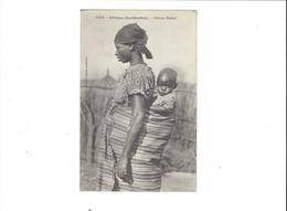 AFRIQUE OCCIDENTALE FEMME ONOLOF   ET SON ENFANT ****  RARE        A   SAISIR   **** - Postales