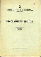 19 COMUNE DI SIENA , REGOLAMENTO EDILIZIO 1939 CON PIANTINA - Decreti & Leggi