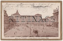 TO119 !!! TORINO PIAZZA CASTELLO E PALAZZO REALE 1923 F.P. !!! - Palazzo Reale