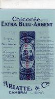 59- CAMBRAI - BUVARD ARLATTE & CIE-CHICOREE EXTRA BLEU ARGENT - Vloeipapier