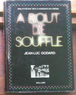 [ GODARD ] À Bout De Souffle, Film De Jean-Luc Godard, Scénario, Dialogues Et Découpage : éd. De 1974. - Cinéma/Télévision
