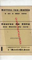 39- SALINS LES BAINS- PROGRAMME COURSE DE COTE DES MONTS DU JURA-MAI 1970-AUTOMOBILE CLUB JURASSIEN-CHAMBELLAND-MEUNIER- - Programs