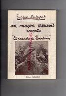 23- CREUSE AUBUSSON- UN MACON CREUSOIS RACONTE -EUGENE DUTEYRAT-PONT DU CHATEAU-SAINT GEORGES NIGREMONT - Limousin