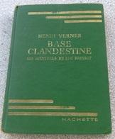 BASE CLANDESTINE Chez Hachette Par HENRI VERNES ( Bob Morane ) - Une Aventure De Luc Dassaut - Books, Magazines, Comics