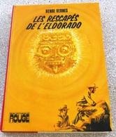LES RESCAPES DE L'ELDORADO Chez Hachette Par HENRI VERNES ( Bob Morane ) - Une Aventure De Luc Dassaut - Books, Magazines, Comics