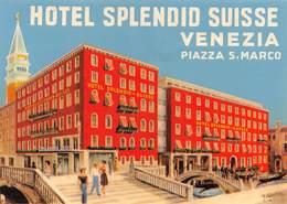 "0228 ""HOTEL SPENDID SUISSE VENEZIA - PIAZZA SAN MARCO"" ETICHETTA ORIG. - Adesivi Di Alberghi"