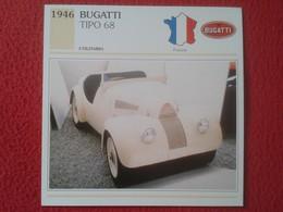 FICHA TÉCNICA DATA TECNICAL SHEET FICHE TECHNIQUE AUTO COCHE CAR VOITURE 1946 BUGATTI TIPO 68 FRANCIA FRANCE CARS VER FO - Coches