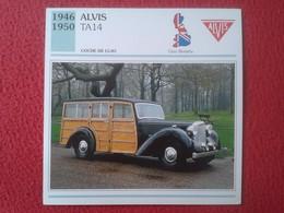 FICHA TÉCNICA DATA TECNICAL SHEET FICHE TECHNIQUE AUTO COCHE CAR VOITURE 1946 1950 ALVIS TA 14 GREAT BRITAIN CARS VER FO - Coches