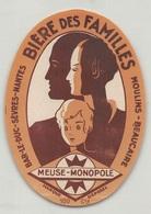 """0236 """"BIERE DES FAMILLES - MEUSE MONOPOLE - MOLULINS, BEAUCAIRE, BAR LE DUC, ....."""" ETICHETTA ORIG. - Birra"""