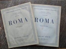 CONSOCIAZIONE TURISTICA ITALIANA 2 Volumi ROMA - Historia, Filosofía Y Geografía