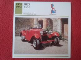 FICHA TÉCNICA DATA TECNICAL SHEET FICHE TECHNIQUE AUTO COCHE CAR VOITURE 1939 1955 HRG 1500 CARS GREAT BRITAIN SPORT VER - Coches