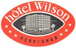 ETIQUETA DE HOTEL  - HOTEL WILSON  -PERPIGNAN  .ESPAÑA - Etiquetas De Hotel