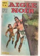1964 AIGLE NOIR   MENSUEL N°40  SAGE PARIS / VEDETTES TV  / COWBOYS  INDIENS - Sagédition