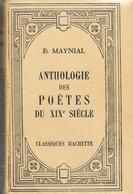 Anthologie Des Poètes Du XIXè Siècle-E.MAYNAL-Classiques Hachette-1966-BE - Poésie