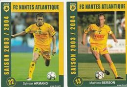 CARTE DE JOUEUR DU FC. NANTES  SILVAIN ARMAND &MATHIEU BERSON   SAISON 2003-2004 - Football