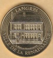 MONNAIE DE PARIS -52 LANGRES  -LA MAISON DE LA RENAISSANCE - 2018 - 2016