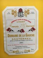 8925 - Domaine De La Gauche Sauternes 2001 Honneur Et Gloire Au Grand Homme Le Président François Mitterand 1916-1996 - Politics