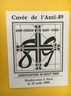 8927 -  Cuvée De L'Anti-89 Une Croix Sur 1789 Association Du 15 Août 1989 - 200 Jahre Französische Revolution