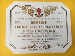 8928 -  Cuvée Du Bi-Centenaire Doamine Liberté Egalité Fraternité Sauternes 1985 - Bicentenary Of The French Revolution