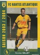 CARTE DE JOUEUR DU FC. NANTES.  AMISSE-MARRAUD-YEPES-GILLET.   SAISON 2003-2004 - Football