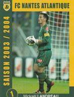 CARTE DE JOUEUR DU FC. NANTES.  ALBERT+CETTO+DA ROCHA+FAE.   SAISON 2003-2004 - Soccer