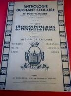 1946 ANTHOLOGIE CHANT SCOLAIRE CHANSONS POPULAIRES FRANCE RÉGION LOIRE BERRY-TOURAINE-ANJOU-MAINE-NIVE Musique-Partition - Song Books