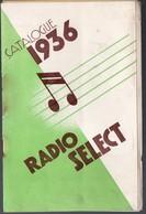 (TSF) Catalogue RADIO SELECT  1936 (PPP9543) - Advertising