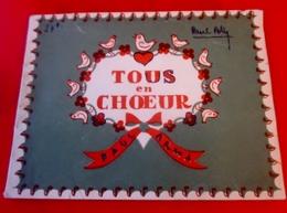 PAUL ARMA 1945 TOUS EN CHŒUR CHANTS-30 CHANSONS POPULAIRES FRANÇAISES ILLUSTRATIONS GAILLARD Musique-Texte-Partitions - Cancionero