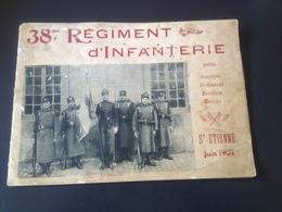 Livre Photo 38eme Régiment D'Infanterie St Etienne 1907 - Uniformes