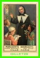 IMAGES RELIGIEUSES - MARGUERITE BOURGEOYS PREMIÈRE INSTITUTRICE À VILLE-MARIE - PRIÈRE À L'ENDOS - - Devotion Images