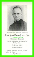 FAIRE PART DE DÉCÈS - FRÈRE JOS-EDOUARD, S.C. DIR. ST HYACINTHE EN 1949 - - Obituary Notices