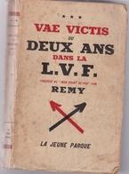 """VAE VICTIS OU DEUX ANS ANS LA L.V.F. Précédé De """"mon Point De Vue"""" Par REMY (Légion Des Volontaires...) - Other"""